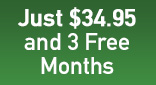 Just $34.95 and 3 Free Months